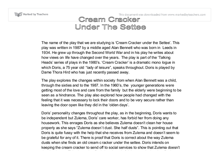 a cream cracker under the settee monologue essay A cream cracker under the settee is a monologue play this means that there is one person speaking all the way through the difficulties of having a play in monologue.