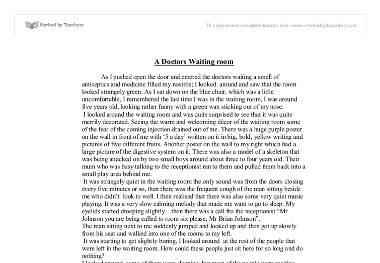 essay describing a doctors withing room Prescribe the right medication, tell patients about the advantages, disadvantages , risks and alternatives regarding a proposed treatment or operation, and provide adequate follow-up to the patient within a reasonable amount of time for example, after a treatment, a doctor must provide the medical follow-up required by the.