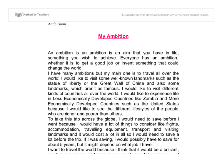 essay of my life ambitions My ambition in life good morning to the panel of honourable judges, teachers and friends on this fine morning, i would like to talk about my ambition in life.