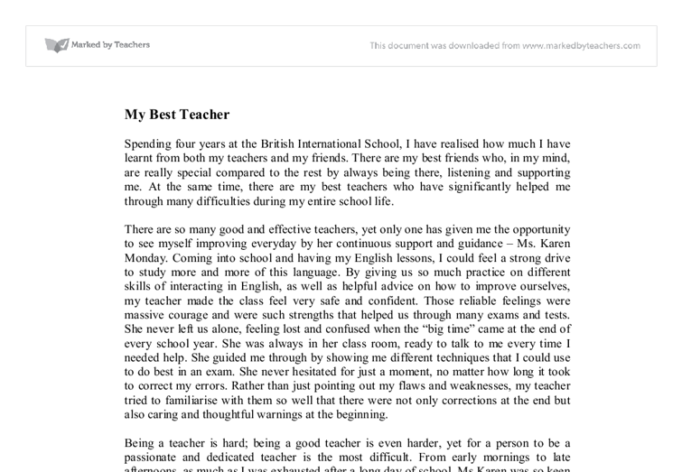 best essay for teacher A good teacher essay essaysteachers have the very important responsibility of shaping the lives of young, impressionable children with this responsibility comes great pride and joy therefore all teachers should strive for what can be considered to be a good teacher a good teacher can.
