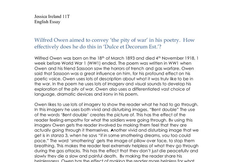 compare two poems by wilfed owen essay In this essay, i shall analyse and compare two anti war to a comparison of two war poems by wilfred owen 1 est by wilfred owens the poem is one.