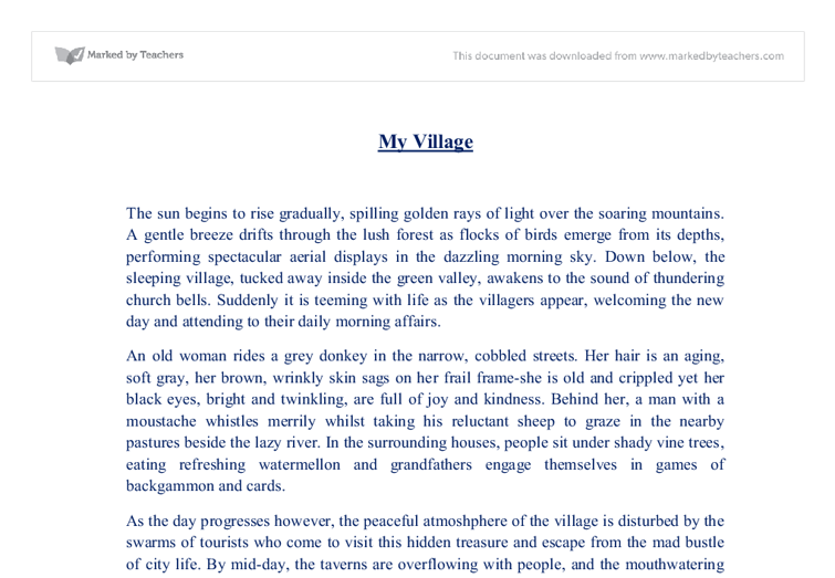 describe village essay One day our teacher decided that he would take us to a village, situated at a distance of 15 kilometers from delhi he wanted us to see for ourselves the crops of the season essay on a visit to a village.