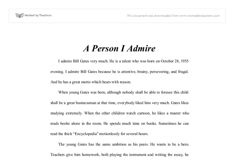 essay famous person admire View this student essay about who i admire toggle navigation  describes a greatly admired person  the person i admire the most is neither world famous nor a.