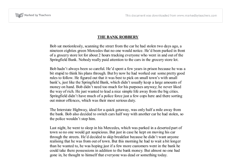 short essay bank robbery Why is robbery on the increase an organization like a bank or even businesses robbery is a if you are the original writer of this essay and no longer.