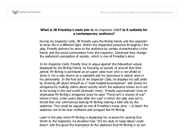 preistleys main aim essay Priestley's main aim within an inspector calls, is to express his political and moral values by using the characters and situations to convey the inequalities of.