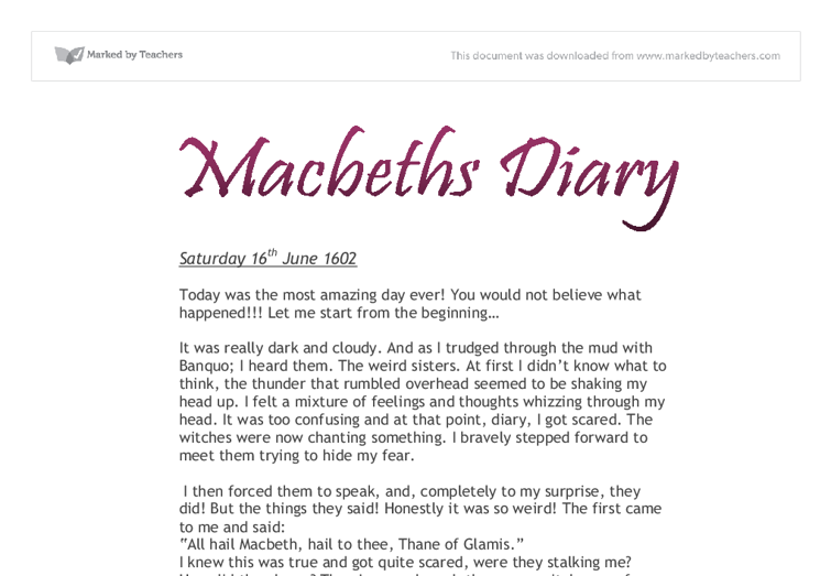 macbeths diary essay Essay writing guide learn the art of brilliant essay writing with help from our teachers learn more as and a level as and a level resources with teacher and student feedback macbeth's diary extracts from this document introduction.