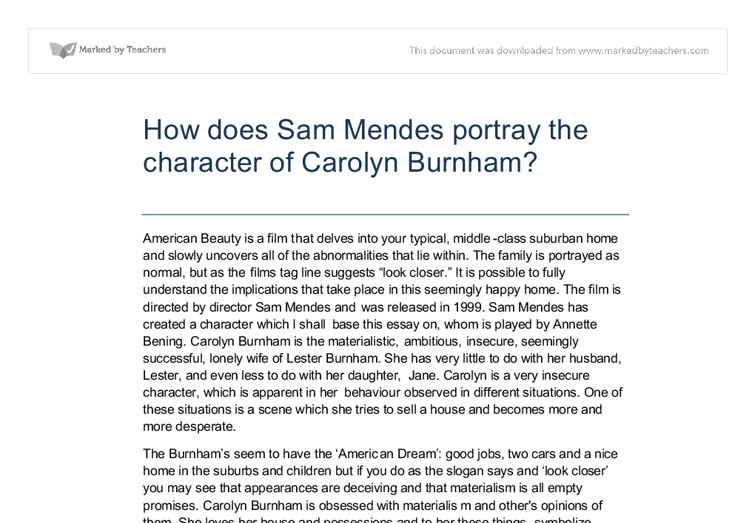 analysis of carolyn burnham The main character, lester burnham, is faced with many choices that could either lead to his ultimate happiness or draw him further into his despair carolyn burnham, lester's wife, is faced with a loveless marriage that exists only because she does not possess.