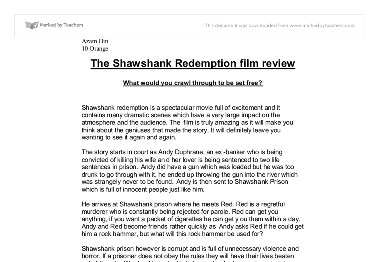 "the shawshank redemption essay Homepage writing samples  academic writing samples  essay samples  summary essay samples  the shawshank redemption 14 mar '18 2732 38/5 the shawshank redemption  generally speaking, ""the shawshank redemption"" is a story about willpower and hope, about how a single man can reverse the course of fate even when it seems like the."