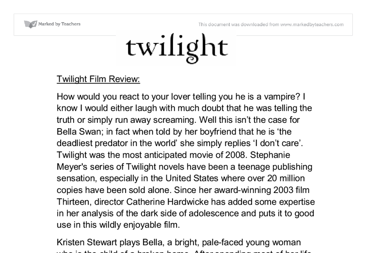 "essay on twilight the movie Twilight: stephenie meyer and twilight essay examples twilight and bella essay twilight is a good example of this is the novel-based movie, ""twilight."