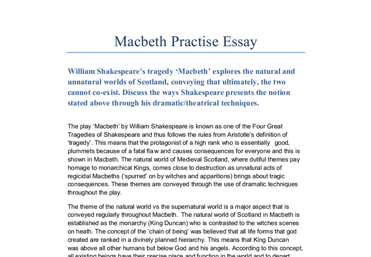 essays on macbeths Macbeth act i essay william shakespeare, famous english playwright, often started his plays with powerful scenes and mood-setting action act 1 of macbeth, is no acceptation to the traditional important and exciting shakespeare introductions.