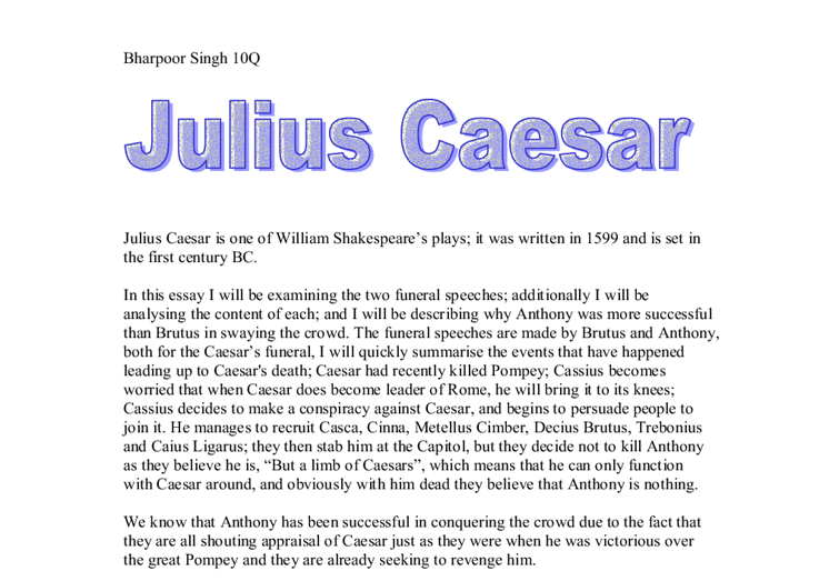 an analysis of the assassination of caesar in the tragedy of julius caesar by william shakespeare The tragedy of julius caesar is a history play and tragedy by william shakespeare, believed to  caesar's murder, the funeral, antony's oration, the reading of the will and the arrival of octavius all take place on the same day in the play  wills' contemporary interpretation leans more toward recognition of the conscious,.