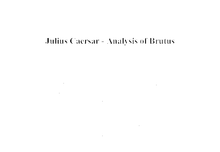 julius ceaser analysis essay Women in julius caesar represent everything that roman men are not supposed  to be—however, the utter disdain men show for feminine traits eventually.