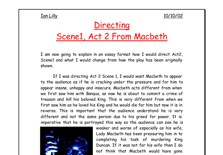 macbeth explain in an essay format how i would direct act2 scene1 essay The morning after the murder (act 2, scene 3) without warning during this scene, lady macbeth faints this has been argued about ever since the play was first performed.