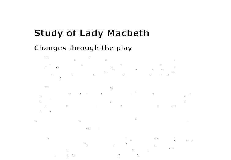 "How does Lady Macbeth change throughout the play, ""Macbeth""?"