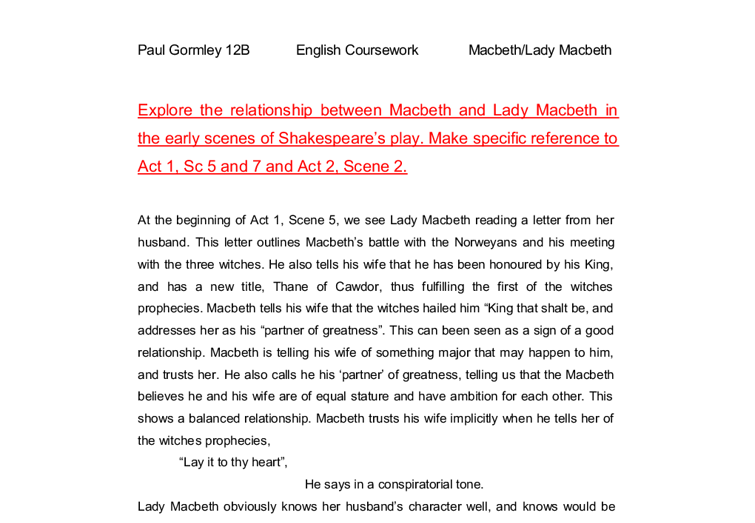 the relationship between macbeth and lady macbeth in the early scenes of shakespeares play essay Macbeth - attitude changes:  banquo, lady macbeth,  committed five murders since the beginning of the play the way macbeth acts toward the three witches.