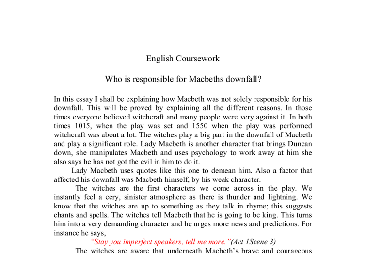 macbeths downfall thesis Macbeth's tragic flaw is his ambition macbeth spiraled further toward his downfall as he was foolish to allow lady macbeth to pick on thesis/dissertation.
