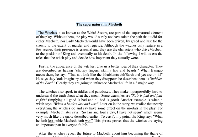 supernatural forces in macbeth essay Supernatural shakespeare and macbeth | shakespeare uncovered influences, or reflects macbeth's behavior and character in their essays does this event suggest that macbeth is totally under the control of supernatural forces, or is macbeth still responsible for his own actions.