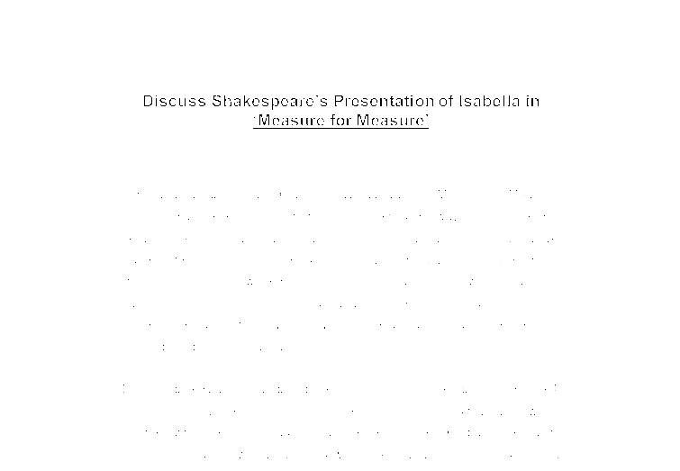 discuss shakespeares presentation of isabella in measure for  document image preview