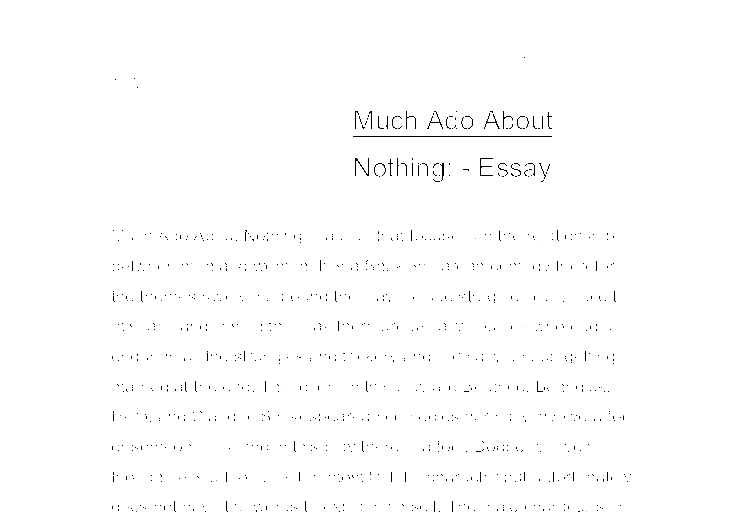 deception much ado about nothing essay The essay looks at the different forms of deception in shakespeare's much ado about nothing full-mark gcse essay (a-level standard.