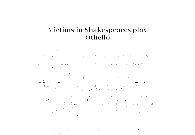racism in othello term paper Racism in othello seen throughout the play othello, written by shakespeare, racism is a main struggle for the main character during the whole play, racist comments are thrown at othello, a commander of the venetian army.