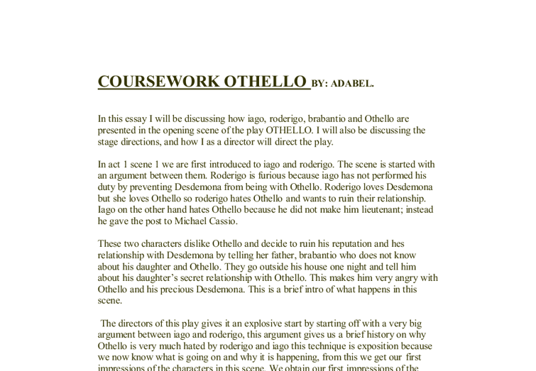 essay on the character and actions of othello How to write an essay on othello: example and tips othello is one of william shakespeare's greatest tragedies, written in the 17th century the story is based upon two predominant characters, othello, a venetian general and his son lago.