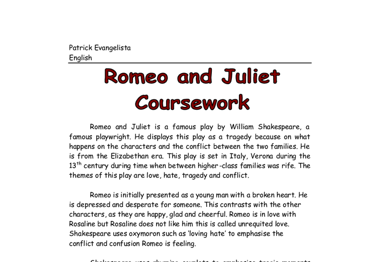 english literature romeo and juliet coursework English literature (31,192) geography romeo and juliet coursework romeo and juliet are joined in union just as paris coincidentally begins to take an.