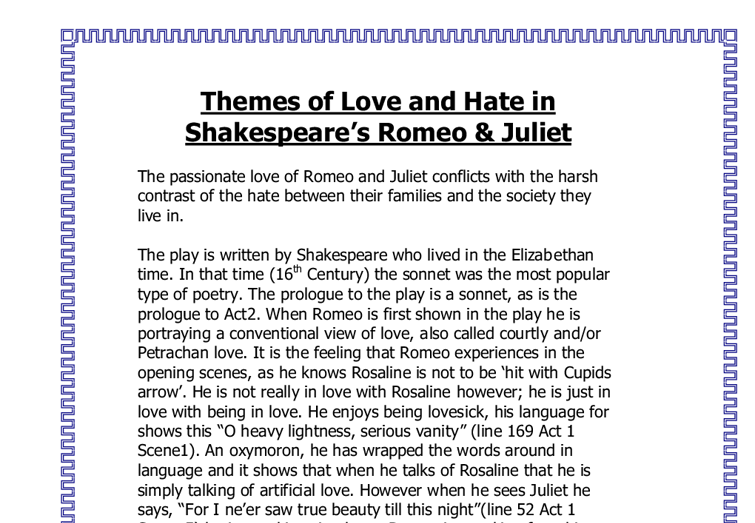 romeo and juliet essays about love and hate A summary of themes in william shakespeare's romeo and juliet perhaps, most perfectly describes her love for romeo by whether that passion is love or hate.