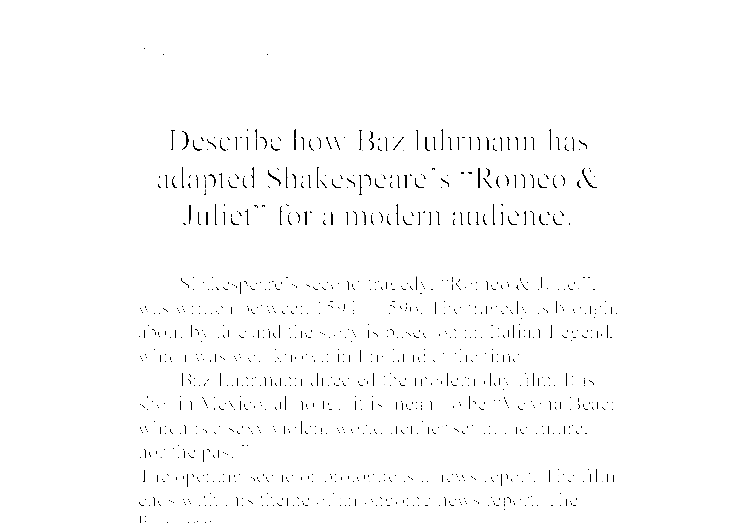 romeo and juliet 1996 essay Romeo + juliet (1996)  for modern students, trying to connect the concepts, theme, and setting of romeo and juliet can be quite a challenge keeping them engaged .