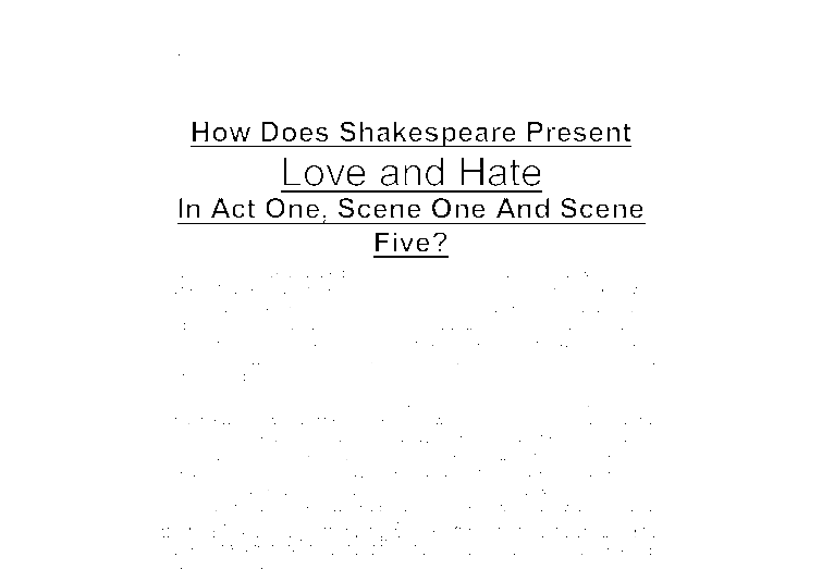 is romeo and juliet about love or hate essay Romeo and juliet: love and hate essays: over 180,000 romeo and juliet: love and hate essays, romeo and juliet: love and hate term papers, romeo and juliet: love and.