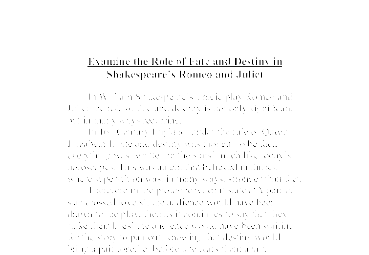 romeo and juliet role of fate essay Stumped on how to approach your romeo and juliet essay analyze the role of fate (or destiny) in romeo and juliet topic #2: feminism.