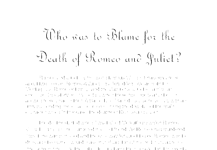 the question of who is to blame for the death of romeo and juliet Writing sample of essay on given topic who is to blame for romeo and juliet's death.