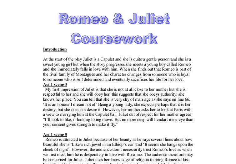 english coursework romeo and juliet essay Writing a romeo and juliet coursework romeo and juliet coursework is about the study of the famous work by william shakespeare considered a great romantic.