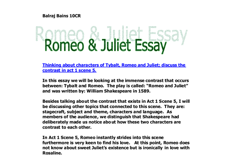 shakespeare romeo juliet essay gcse 'a pair of star-crossed lovers take their lives' (prologue) 'here's much to do with hate, but more with love' (romeo, act 1 scene 1) 'but woo her, gentle paris, get.