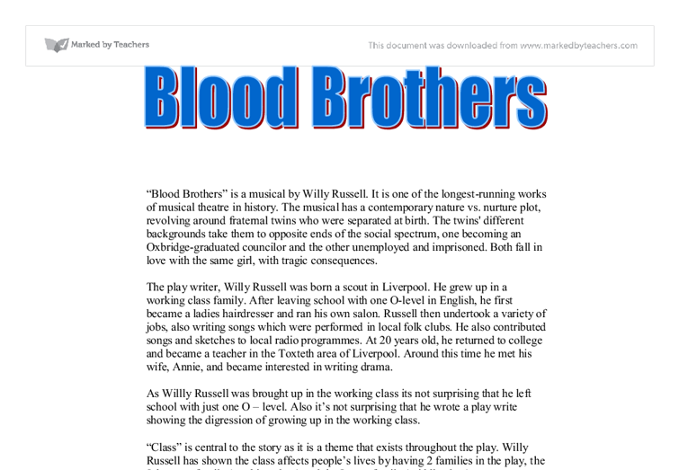 blood brothers 7 essay Class difference in blood brothers essay 1555 words | 7 pages how does willy russell demonstrate class difference in blood brothers blood brothers was written by.