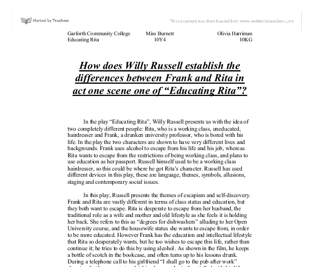 willy russells educating rita essay Educating rita by willy russell explores the relationship between the two  characters  essay by beckspence, high school, 10th grade, a+, january 2004.
