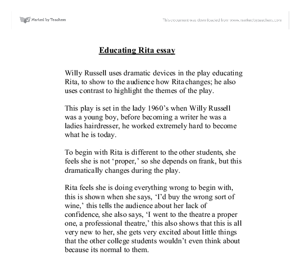 educating rita essay rita changes Educating rita was written by willy russell and first appeared on stage in 1980 it tells the story of a twenty six year old hairdresser from liverpool, rita white.