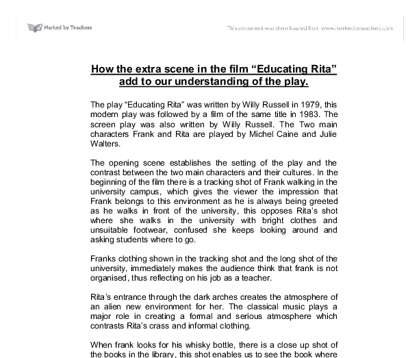 educating rita opening scene essay Educating rita essay questions: in what ways is educating rita a play about the clash of class and culture act 1 scene 1, when rita first arrives.
