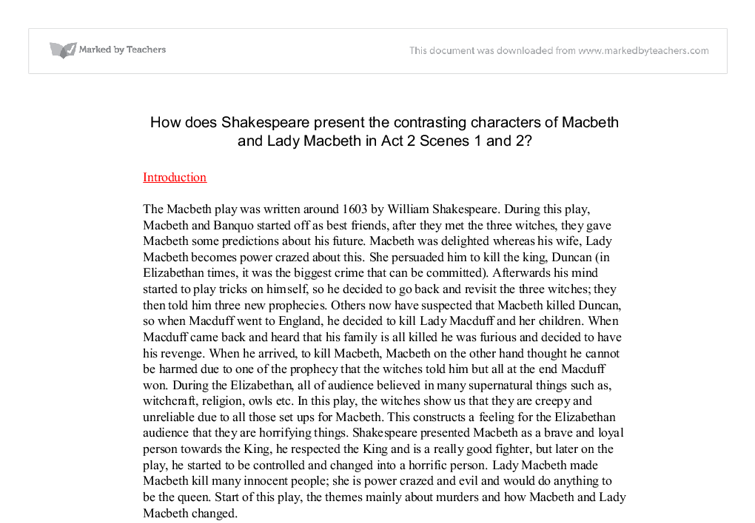 a comparison of the changes in macbeth and lady macbeth as a result of the murder of king duncan in  The murder of duncan is a very terrible murder as it is regicide, and the audience watching would feel great shock towards macbeth and lady macbeth during the jacobean times people believed in the divine right of kings this meant that god put the king on the throne.