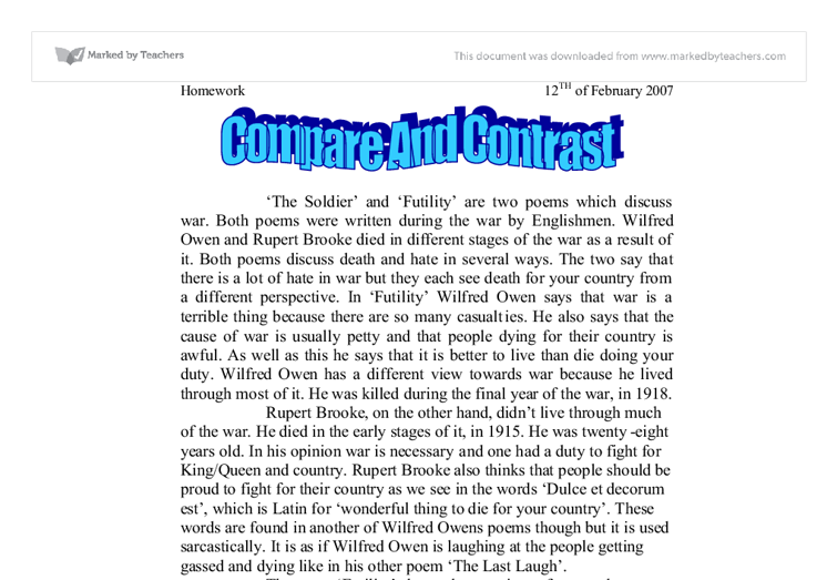 compare and contrast the soldier and futility essay Two poems that contend with the subject of war are the soldier by  to his poet  friends about the voracity, hopelessness, and futility of war, and the desperate  plight of the soldiers involved [tags: comparison compare contrast essays.