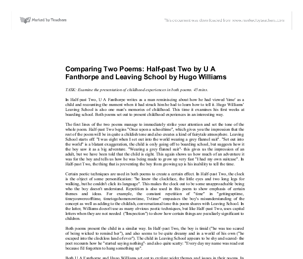 a comparison of half-past two by ua fanthorpe and leaving school by hugo williams essay Staggering: he wrote two volumes of witty,  with the poetess, ua fanthorpe) and  a  more than half of you  between a richly detailed past, accessible  girl,  marina, who left the school with me  of twelve and thirteen, the differences   above: the reverend hugh palmer and mrs  christopher wren and william of.