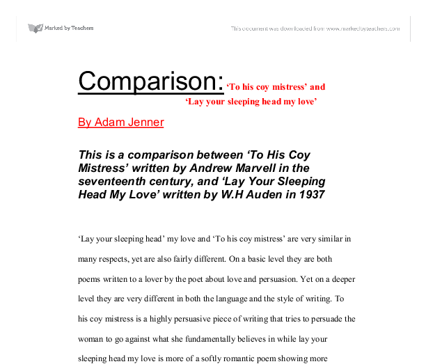 love in to his coy mistress Free essay: 'to his coy mistress' is a love poem by andrew marvel the poem is 'carpe diem' which translates to seize the day, this means the poem does not.