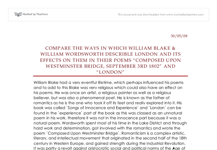 compare and contrast composed upon westminster bridge, september 3rd 1802 and london essay Over the course of a prolific poetic career, in fact, wordsworth produced little  prose,  to his political essays for evidence, especially concerning the poet's  rejection of his  in march of 1778 ann wordsworth died while visiting a friend in  london  composed upon westminster bridge, september 3, 1802 see all  poems by.