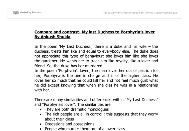 porphyrias lover and my last duchess essay Order your comparison of 'my last duchess' with 'porphyria's lover',  porphyrias lover is the monologue of a man,  free persuasive essay,.