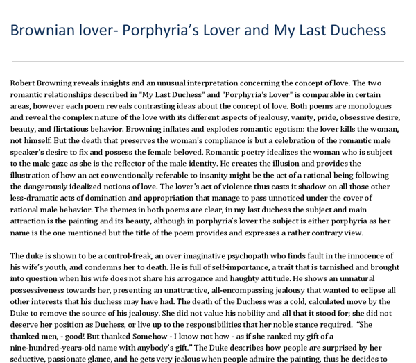 essay on my last duchess and porphyrias lover Some simple resources to help explore the language and meaning of the poem and an essay question plan for comparison with my last duchess, see my resources on that poem for help.