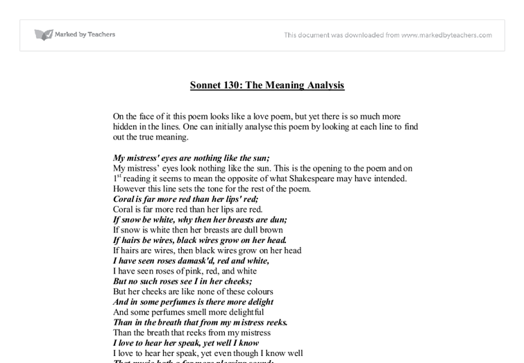 130 essay sonnet How does the poet present love many poets through history have written about love, this essay will examine how love is presented in 2 poems in 16 century william shakespeare wrote sonnet 130(1564-1616) sonnet 130 is one of shakespeare's most famous conventional and traditional love sonnets.