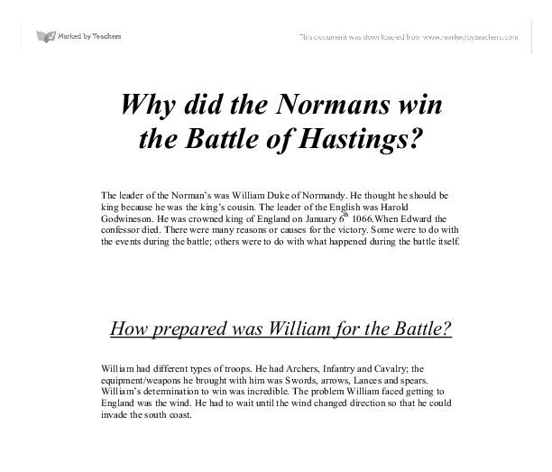why did the normans win the battle of hastings essay Christine counsell gave out an essay written by a pupil she taught in a year 7 class she asked the group to read the essay and then discuss it in pairs the questions to be discussed were: 1 what is good about this piece of writing 2 what is challenging about it why did the normans win the battle of hastings.