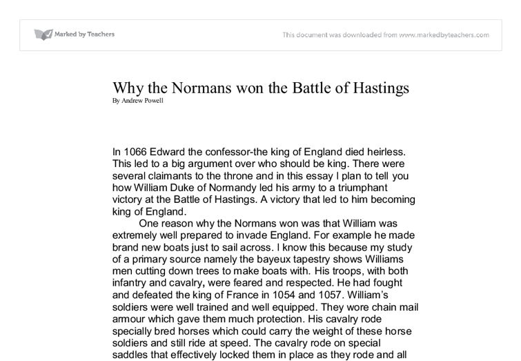 essay on why did william win the battle of hastings Read this essay on why did william win in the battle of hastings come browse our large digital warehouse of free sample essays get the knowledge you need in order to pass your classes and more only at termpaperwarehousecom.
