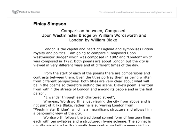 william wordsworths composed upon westminster bridge and william blakes london essay Free essay: london by william blake and upon westminster bridge by william wordsworth this essay aims to compare and contrast the differences and.