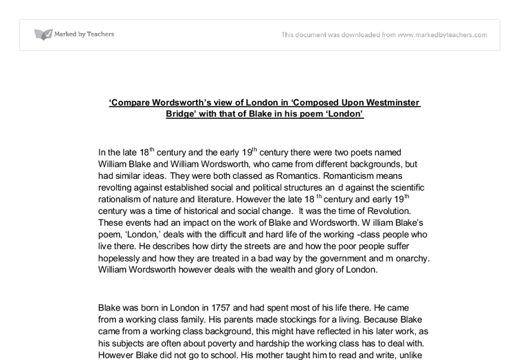 a comparison of london by william blake and composed upon westminster bridge by william wordsworth Composed upon westminster bridge william wordsworth it is a beauteous evening william wordsworth the daffodils tintern abbey william wordsworth.