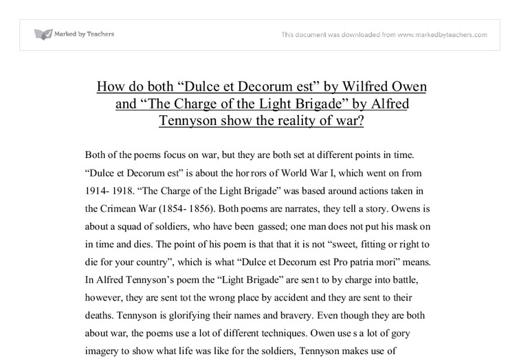 "the portrayal of war in the lines of the poem dulce et decorum est by wilfred owen Through the use of dramatic imagery in wilfred owen's ""dulce et decorum est,"" owen is able to recreate a dramatic war scene and put the reader right on the front lines."